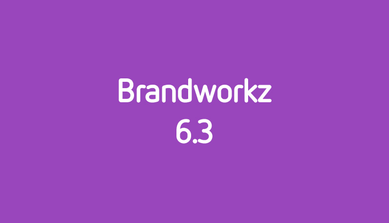 "Brandworkz 6.3 Release Notes – ""A compliant brand marketing processes"""