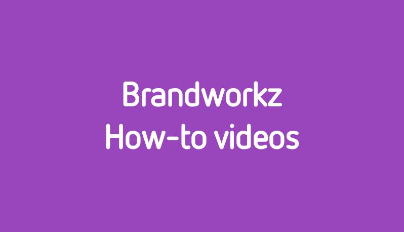 Brandworkz-How-to