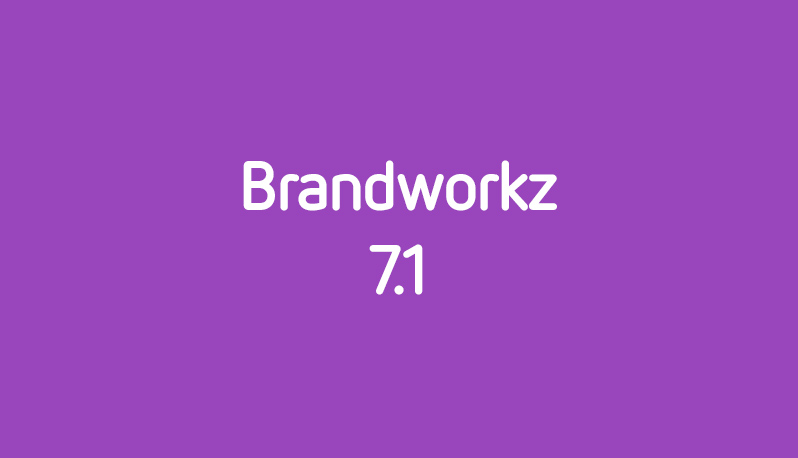 Brandworkz announces release of software version 7.1 with major infrastructure improvements