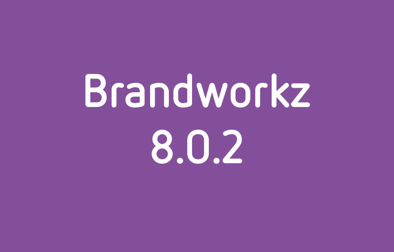 Brandworkz releases new software version 8.0.2